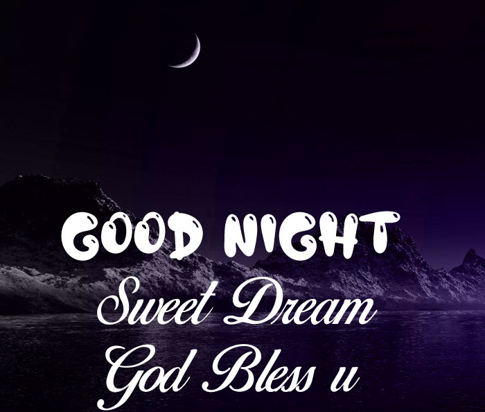 latest mountain Good Nihgt Sweet Dream God Bless You hd
