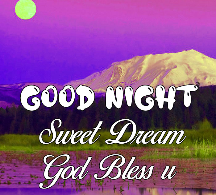 new mountain Good Nihgt Sweet Dream God Bless You hd