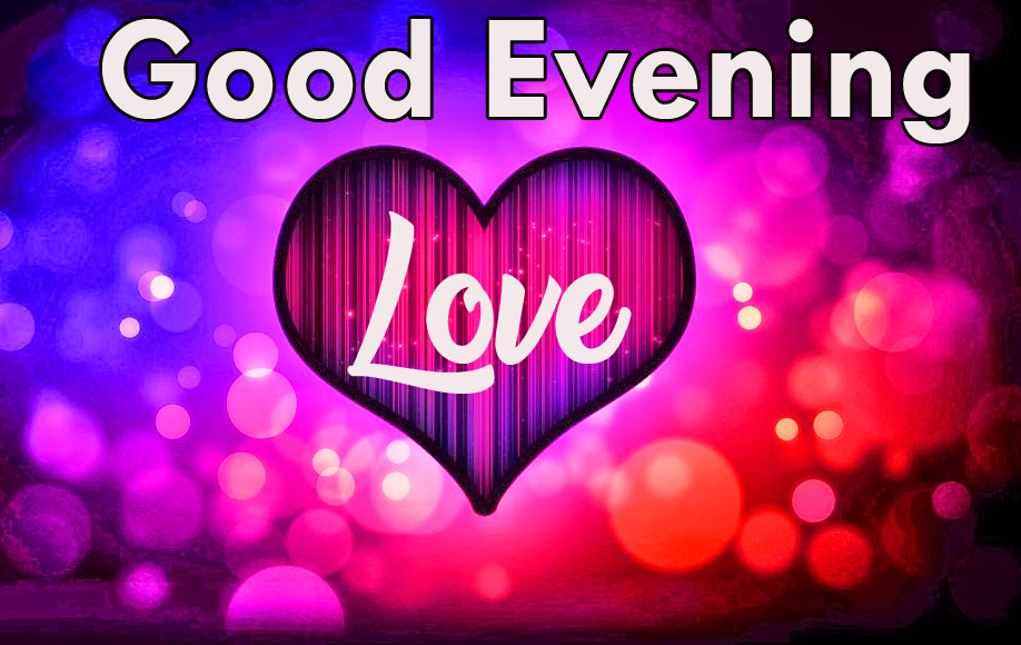 Dazzling Heart Good Evening Love Picture HD