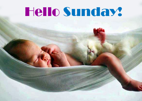 Hello Sunday with Relaxing Baby