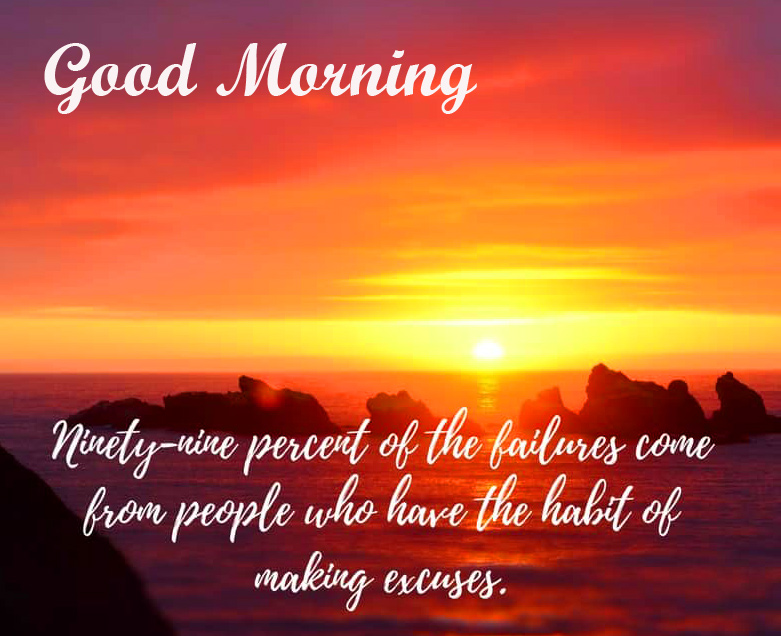 Lovely Excuses Motivational Quotes Good Morning Pic