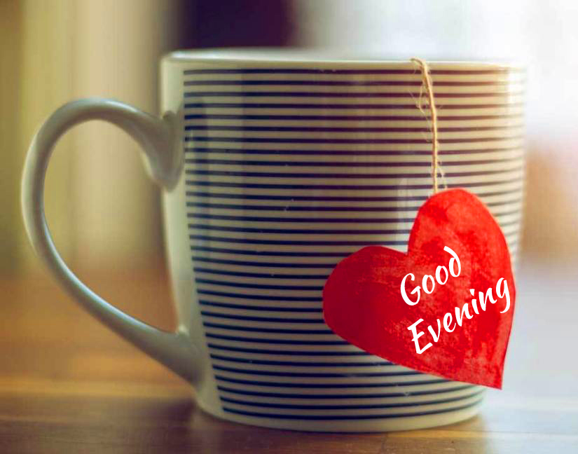 Lovely Good Evening Message with Heart and Tea