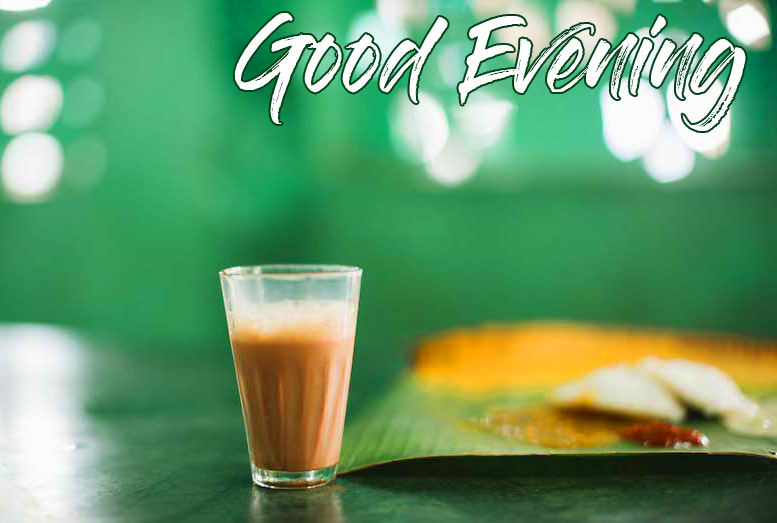 South Indian Tea with Good Evening Wish