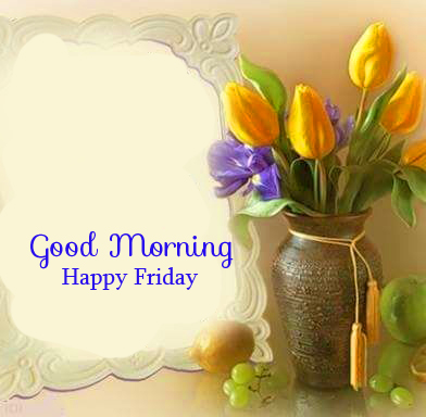 Beautiful Good Morning Happy Friday Frame with Flower Vase