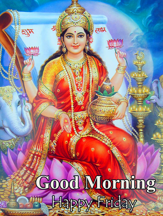 Best and Latest Lakshmi Maa Good Morning Happy Friday Picture
