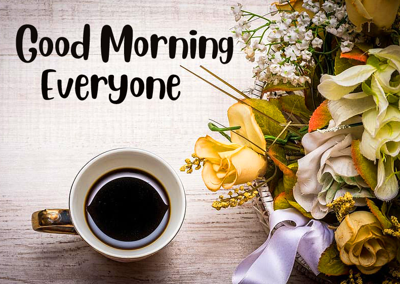 Decorative Flowers and Coffee Good Morning Everyone Picture