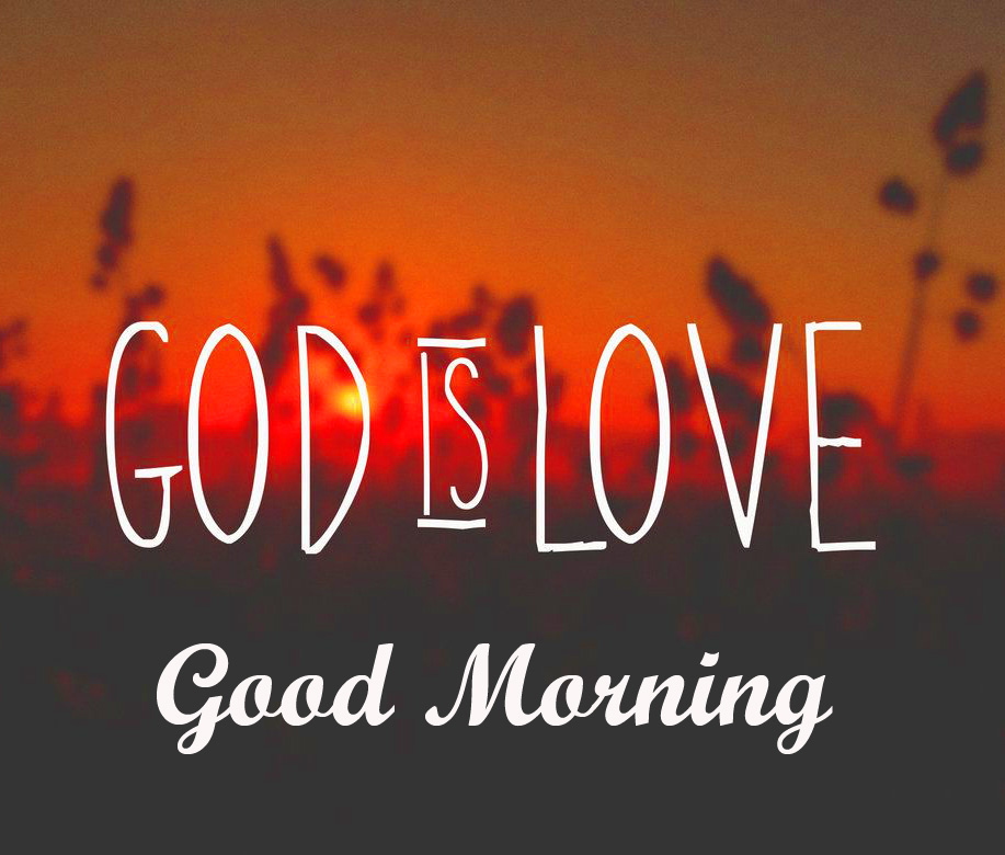 Good Morning God is Love Pic