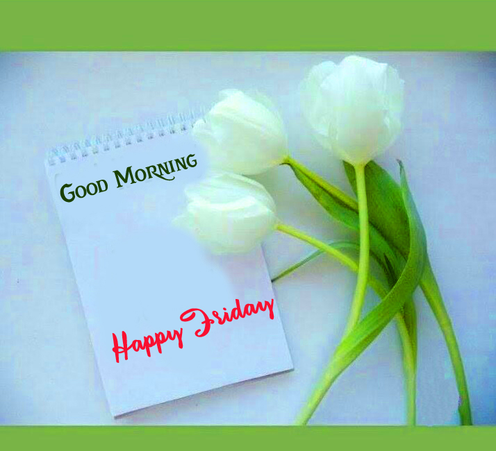 Good Morning Happy Friday Flower Card Picture