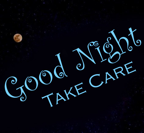 Good Night Take Care Full Moon Picture