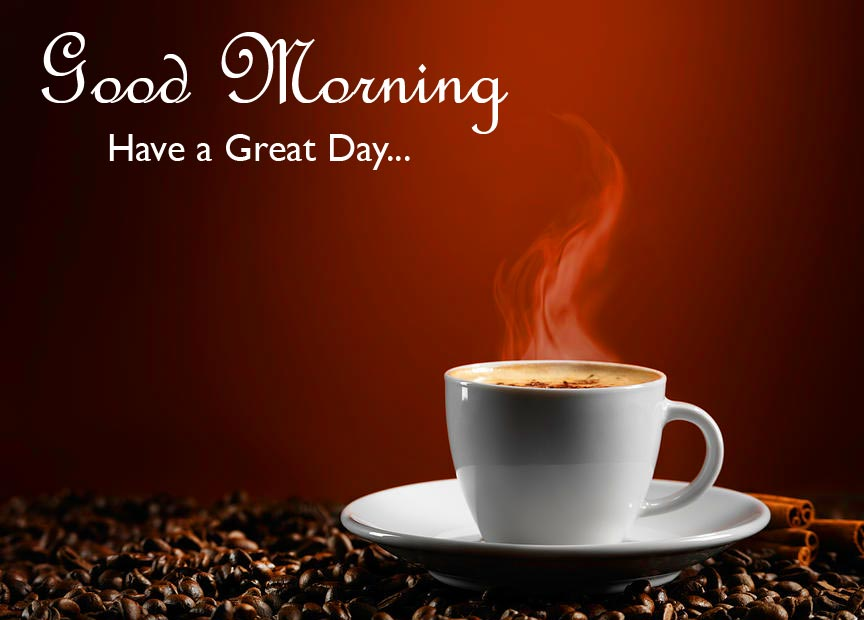Hot Coffee Good Morning Have a Great Day Picture