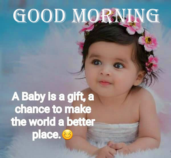 Latest Baby Quotes Good Morning Wallpaper