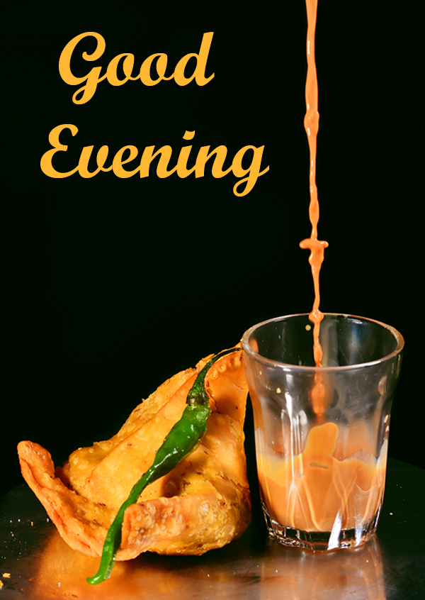 Pouring Chai with Samosa and Good Evening Wish