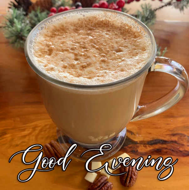Frothy tea Pic with Good Evening Wish