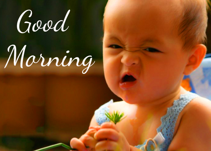 Funny Baby Face Good Morning Image
