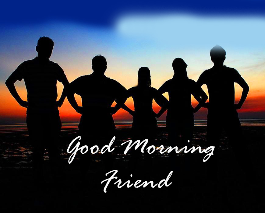 Good Morning Friend Sillhoute Pic