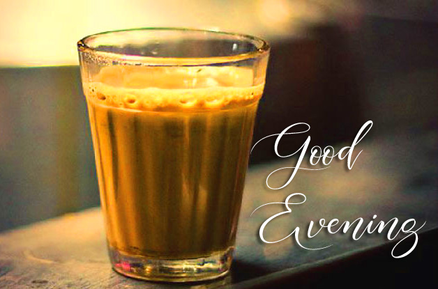 Indian Tea Pic with Good Evening Wish