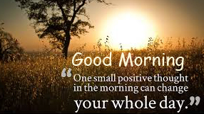Small Positive Thought with Good Morning Wish