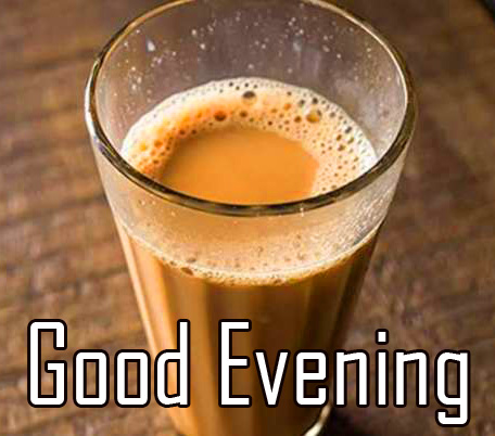 Tea Good Evening Image and Pic