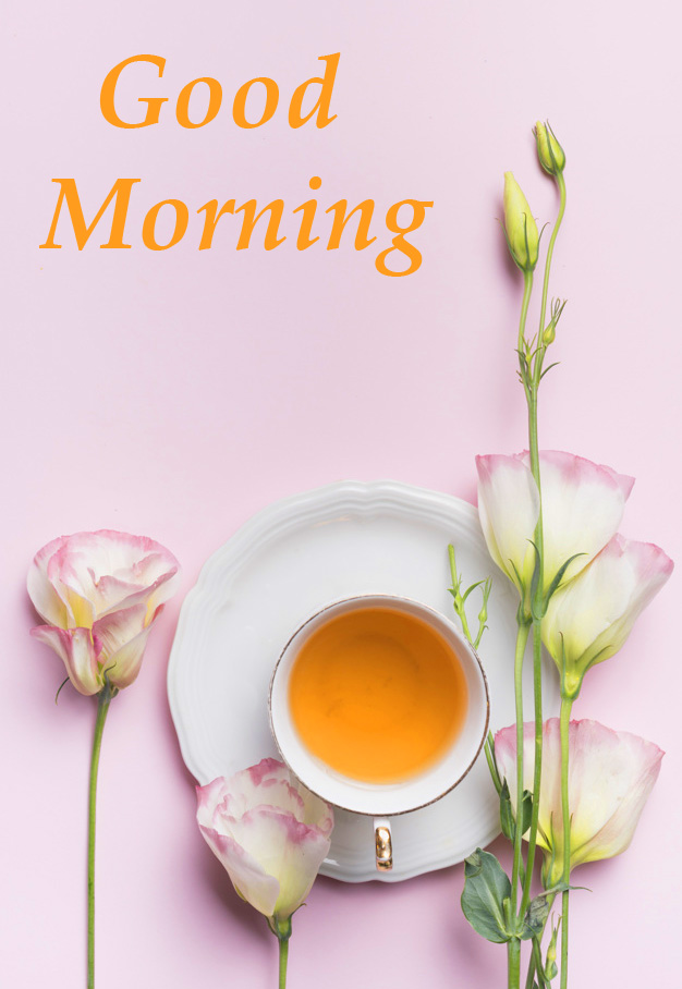 Tea and Flowers Good Morning Picture HD