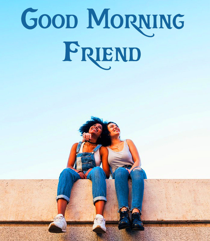 True Good Morning Friend Picture