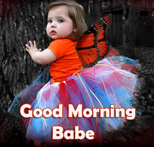 Good Morning Babe Butterfly and Cute Baby Picture