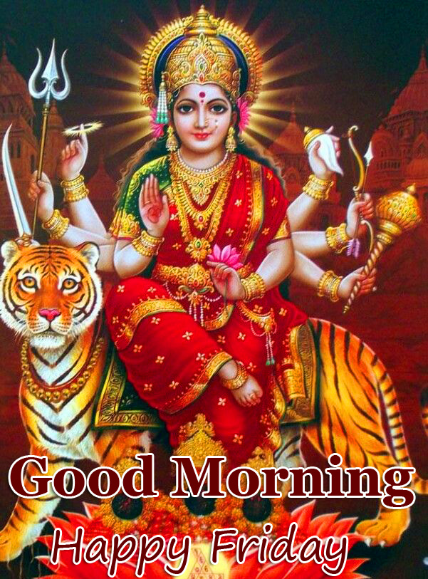 Good Morning Happy Friday Durga Devi Picture