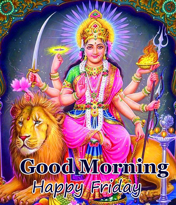 Good Morning Happy Friday Lord Durga Picture